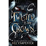Twisted is the Crown (Dark Maji Book 3)