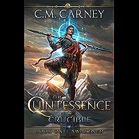 The Quintessence: Crucible Book 1 - Awakened: (A Cultivation Progression Fantasy)