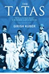 The Tatas: How a Family Built a Business and a Nation