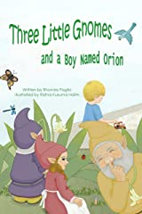 Three Little Gnomes: and a Boy Named Orion Kindle Edition