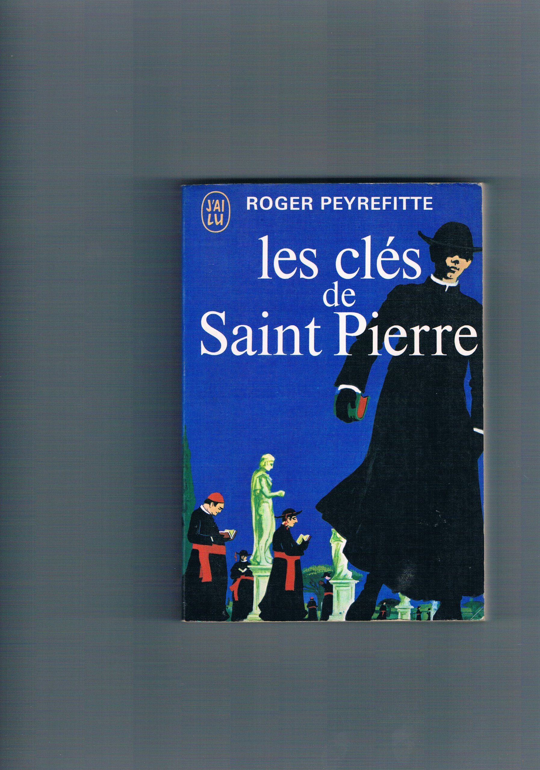 Les Cles De Saint Pierre Peyrefitte Roger Books Amazon Ca