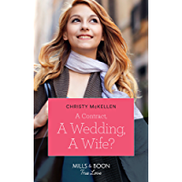 A Contract, A Wedding, A Wife? (Mills & Boon True Love)