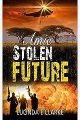 Amie Stolen Future Kindle Edition