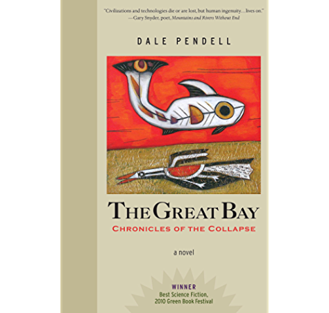 Amazon Com The Great Bay Chronicles Of The Collapse Ebook Pendell Dale Kindle Store