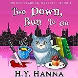Two Down, Bun to Go: Oxford Tearoom Mysteries, Book 3