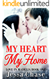 My Heart, My Home (Love in Madelia Book 1)