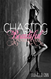 Chasing Beautiful (Chasing Series Book 1)