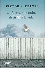A pesar de todo, decir sí a la vida (Spanish Edition) Kindle Edition