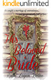 His Beloved Bride: Historical, inspirational fiction by bestselling author