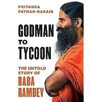 Godman to Tycoon: The Untold Story of Baba Ramdev
