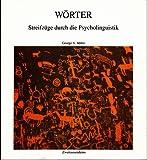 Wörter. Streifzüge durch die Psycholinguistik
