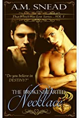 The Brokenhearted Necklace:: That Which Was Lost series (Vol. 1) Kindle Edition