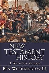 New Testament History: A Narrative Account Kindle Edition