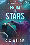 From the Stars: an epic sci-fi romance adventure (The Dimensions Series Book 1)
