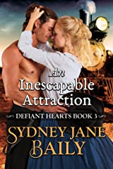 An Inescapable Attraction (Defiant Hearts Book 3) Kindle Edition