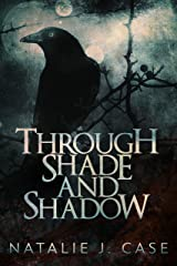Through Shade and Shadow (Shades and Shadows Book 1) Kindle Edition