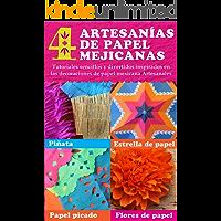 4 artesanías de papel mejicanas: tutoriales sencillos y divertidos inspirados en las decoraciones de papel mejicana Artesanales: Piñata, estrella de papel, ... de papel (Happythought Paper Crafts nº 3)