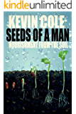 Seeds Of A Man: Nourishment From The Soil