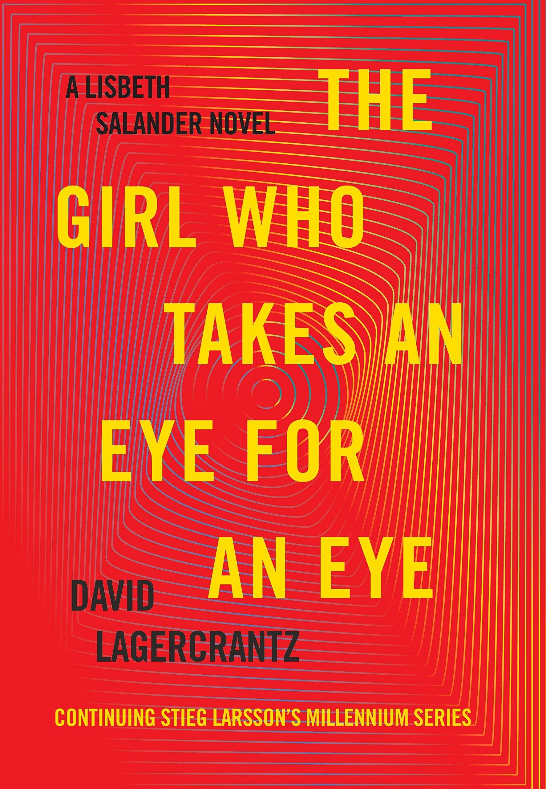 The Girl Who Takes an Eye for an Eye: A Lisbeth Salander novel, continuing Stieg Larsson's Millennium Series pdf