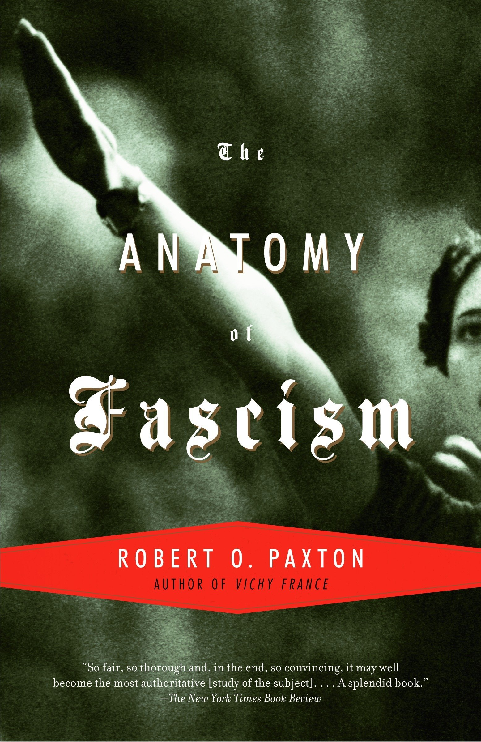 The Anatomy of Fascism: Robert O. Paxton: 8601300105475: Books ...