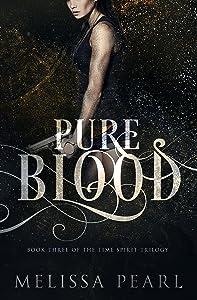 Pure Blood (Time Spirit Trilogy Book 3)