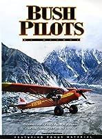 Bush Pilots Of Alaska