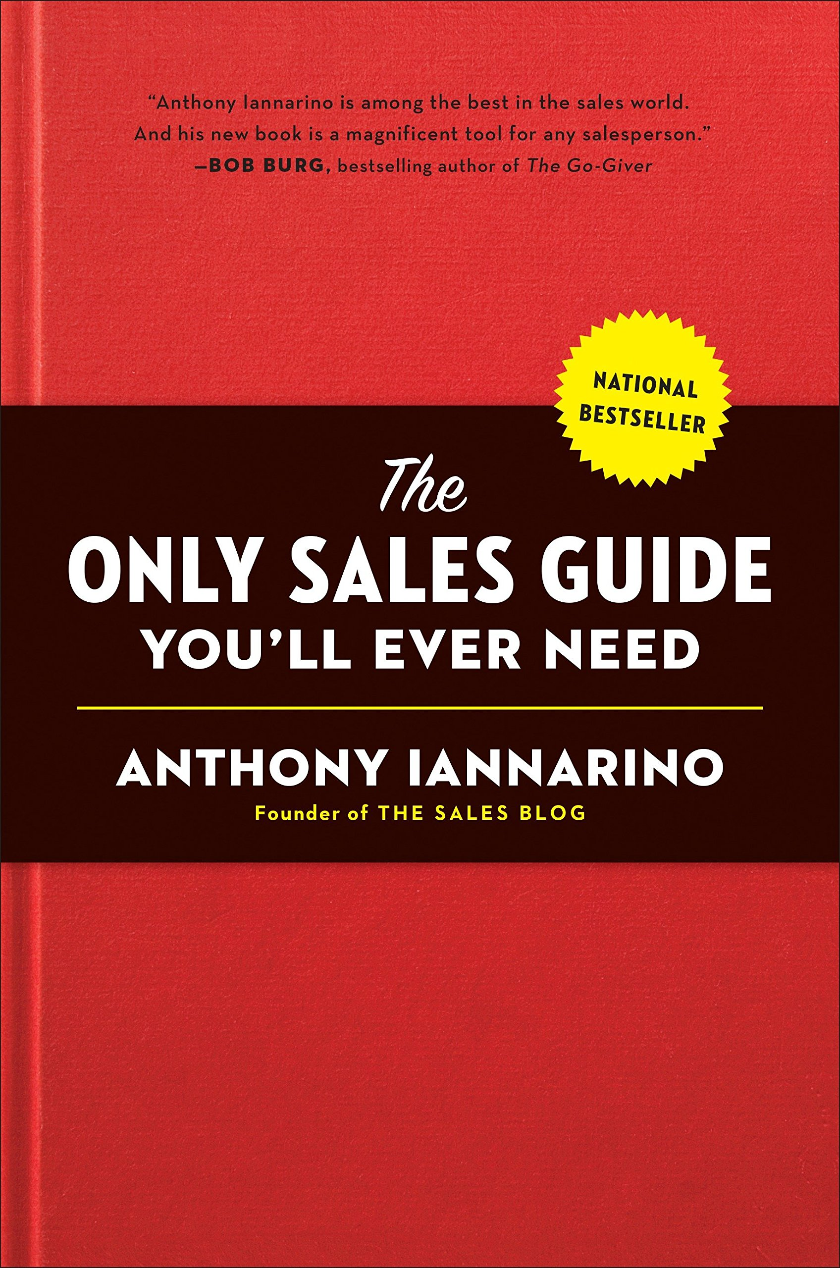 The Only Sales Guide You'll Ever Need: Anthony Iannarino, Mike Weinberg:  9780735211674: Amazon.com: Books