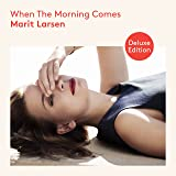When The Morning Comes (Limited Deluxe Edition)