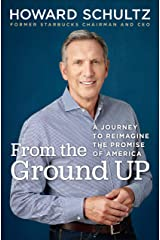 From the Ground Up: A Journey to Reimagine the Promise of America Kindle Edition