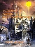 O CASTELO DE CRISTAL E OS TREZE MUNDOS