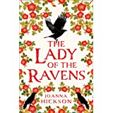 The Lady of the Ravens: historical fiction novel from the author of bestsellers like The Agincourt Bride (Queens of the Tower