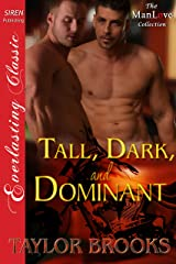 Tall, Dark, and Dominant (Siren Publishing Everlasting Classic ManLove) Kindle Edition