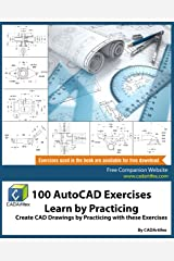 100 AutoCAD Exercises - Learn by Practicing: Create CAD Drawings by Practicing with these Exercises Kindle Edition