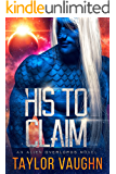 His to Claim: A Sci-Fi Alien Romance