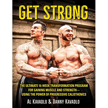 Get Strong The Ultimate 16 Week Transformation Program For Gaining Muscle And Strength