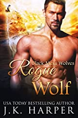 Rogue Wolf: Wolf Shifter Romance Series (Black Mesa Wolves Book 9) Kindle Edition