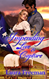 Impending Love and Capture (Impending Love Series)