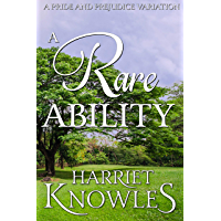 A Rare Ability: A Darcy and Elizabeth Pride and Prejudice Variation (A Pemberley Romance Book 10)