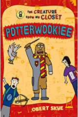 Potterwookiee: The Creature from My Closet Paperback