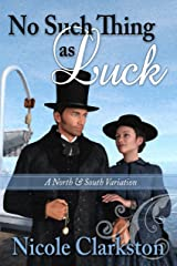 No Such Thing As Luck: A North and South Variation