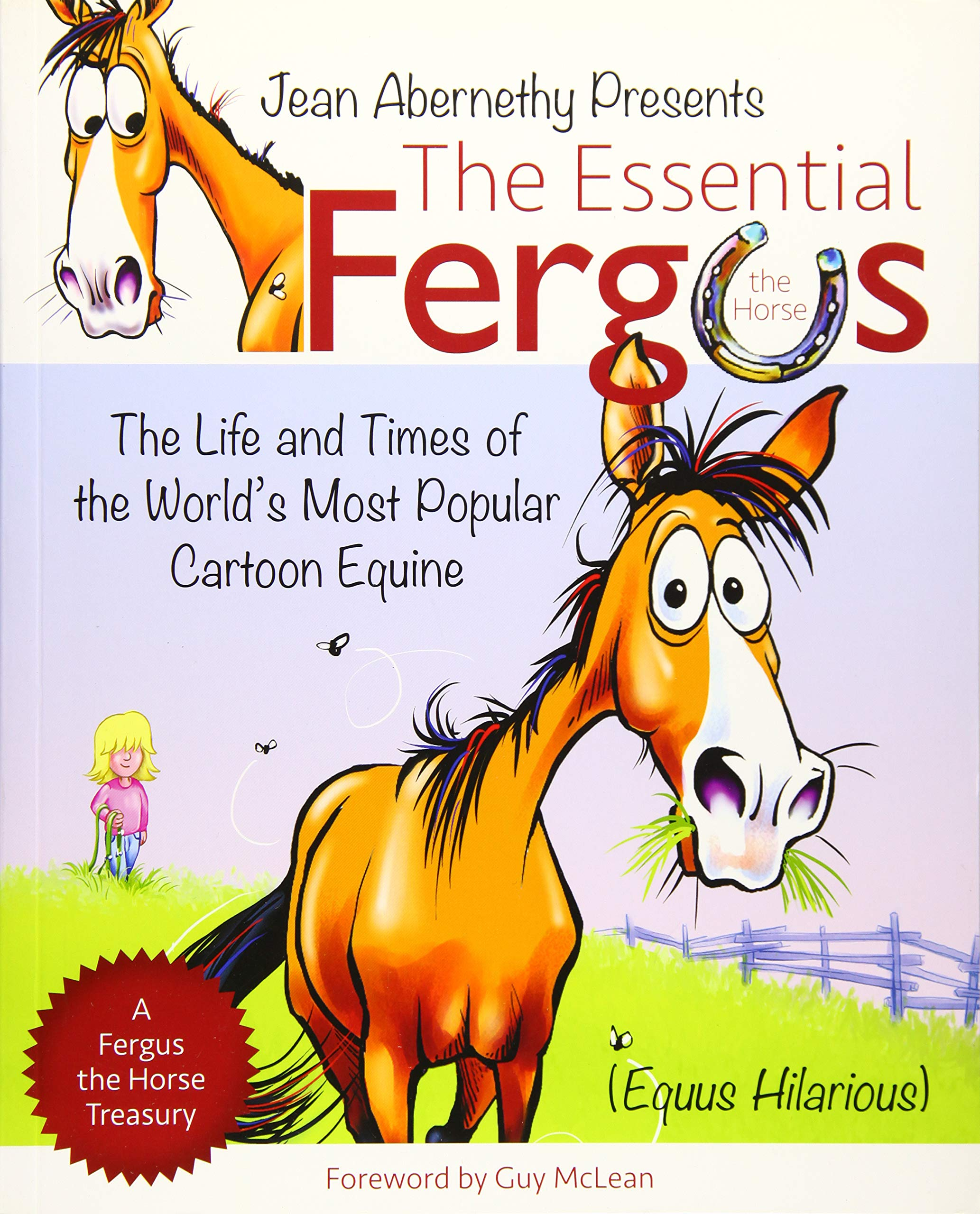 The Essential Fergus The Horse  The Life And Times Of The World's Favorite Cartoon Equine