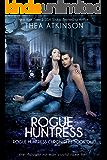 Rogue Huntress: a new adult urban fantasy novel (Rogue Huntress Chronicles Book 1)