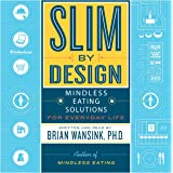 Slim by Design: Mindless Eating Solutions for Everyday Life: Includes 1 PDF Disc: Library Edition