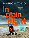 In Plain Sight: A page-turning Scottish crime thriller (Detective Clare Mackay Book 2)
