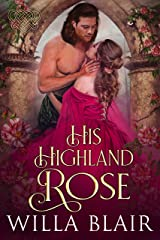 His Highland Rose (His Highland Heart Book 1) Kindle Edition