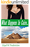 What Happens in Cairo... (Tessa Fields: Femme Fatale Book 2)