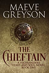The Chieftain: A Highlander's Heart and Soul Novel (Prequel to the Highland Heroes series) Kindle Edition