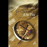 Le Chamane & le Psy: Un dialogue entre deux mondes (Chamanismes)