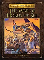 The War Of Horus And Set (Myths And
