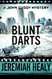 Blunt Darts (The John Cuddy Mysteries Book 1)